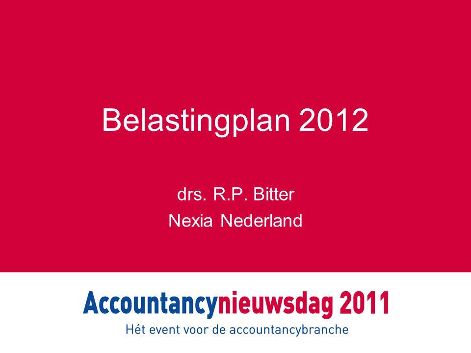 Belastingplan 2012 drs. R.P. Bitter Nexia Nederland