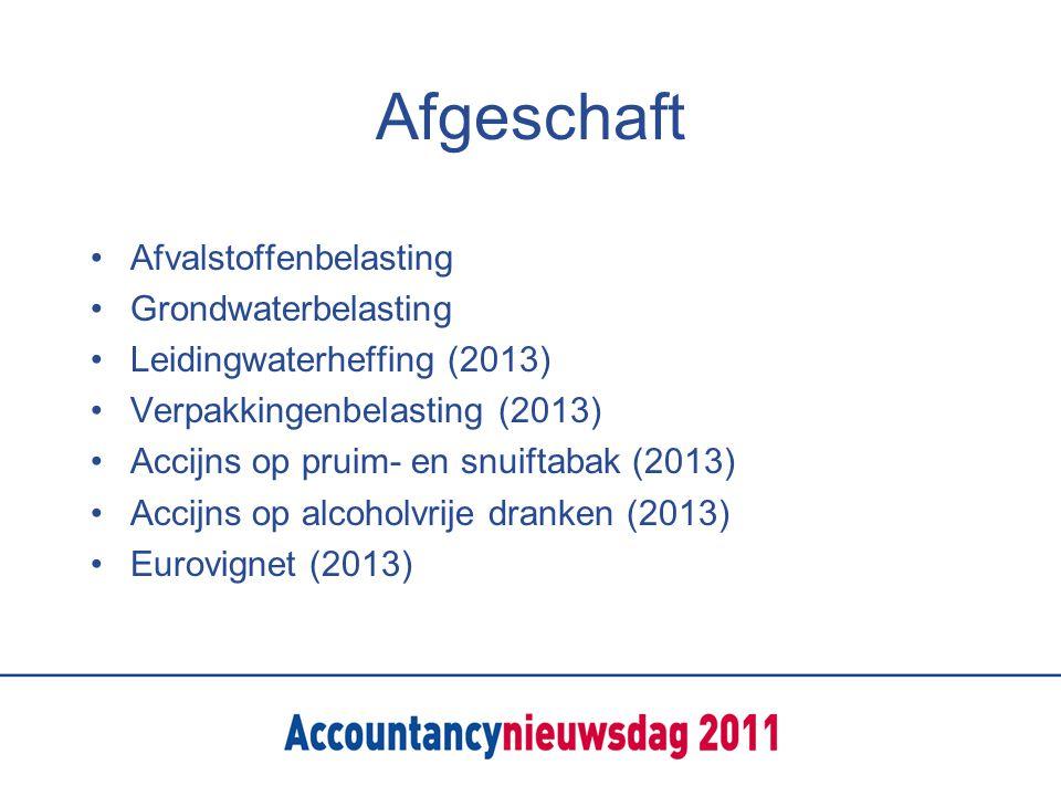 Afgeschaft Afvalstoffenbelasting Grondwaterbelasting Leidingwaterheffing (2013) Verpakkingenbelasting (2013) Accijns op pruim- en snuiftabak (2013) Accijns op alcoholvrije dranken (2013) Eurovignet (2013)