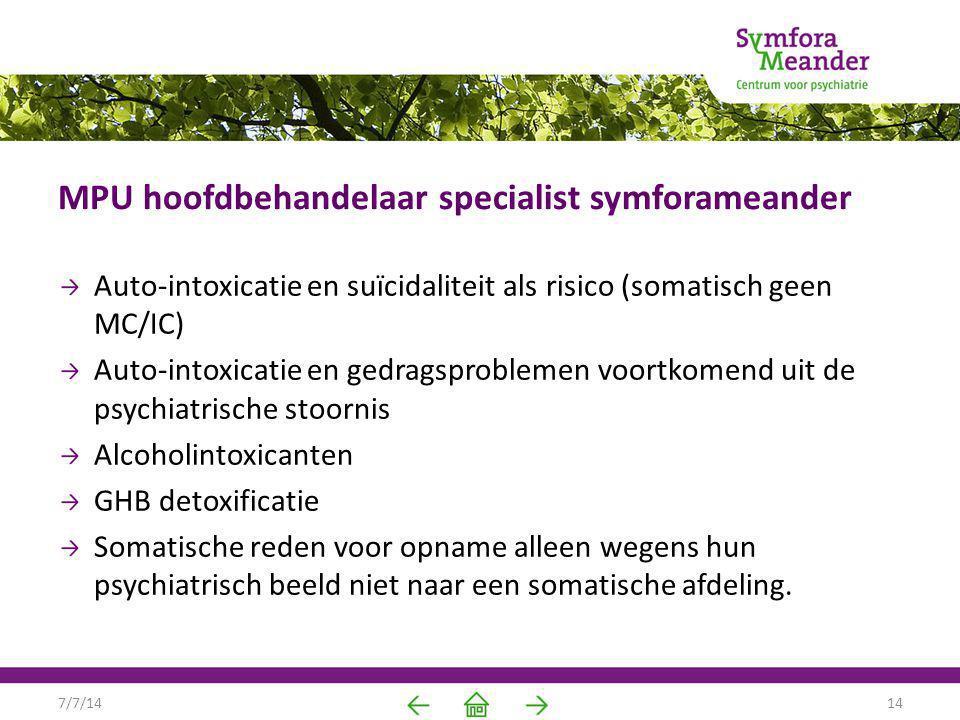 MPU hoofdbehandelaar specialist symforameander Auto-intoxicatie en suïcidaliteit als risico (somatisch geen MC/IC) Auto-intoxicatie en gedragsprobleme