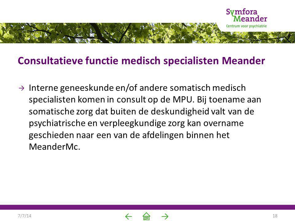 Consultatieve functie medisch specialisten Meander Interne geneeskunde en/of andere somatisch medisch specialisten komen in consult op de MPU. Bij toe