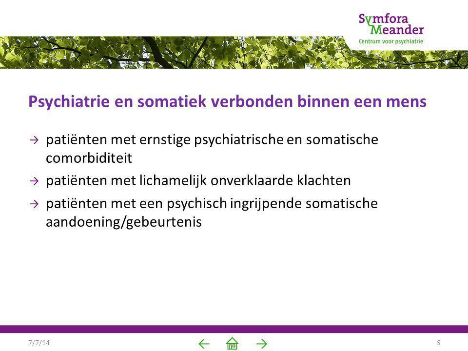 Psychiatrie en somatiek verbonden binnen een mens patiënten met ernstige psychiatrische en somatische comorbiditeit patiënten met lichamelijk onverkla