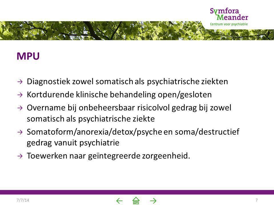 MPU Diagnostiek zowel somatisch als psychiatrische ziekten Kortdurende klinische behandeling open/gesloten Overname bij onbeheersbaar risicolvol gedra