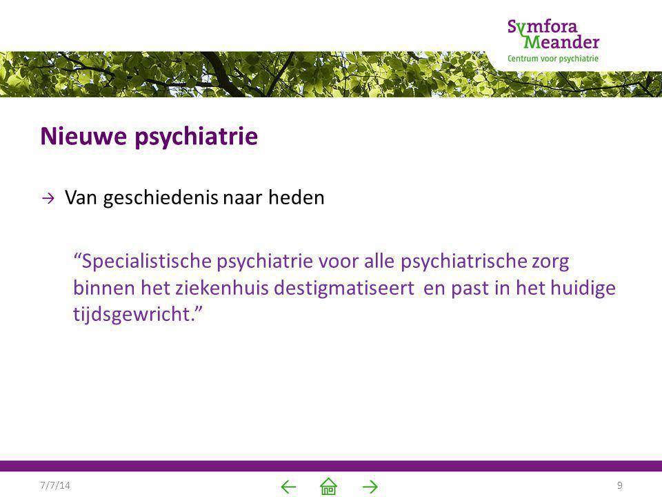 """Nieuwe psychiatrie Van geschiedenis naar heden """"Specialistische psychiatrie voor alle psychiatrische zorg binnen het ziekenhuis destigmatiseert en pas"""