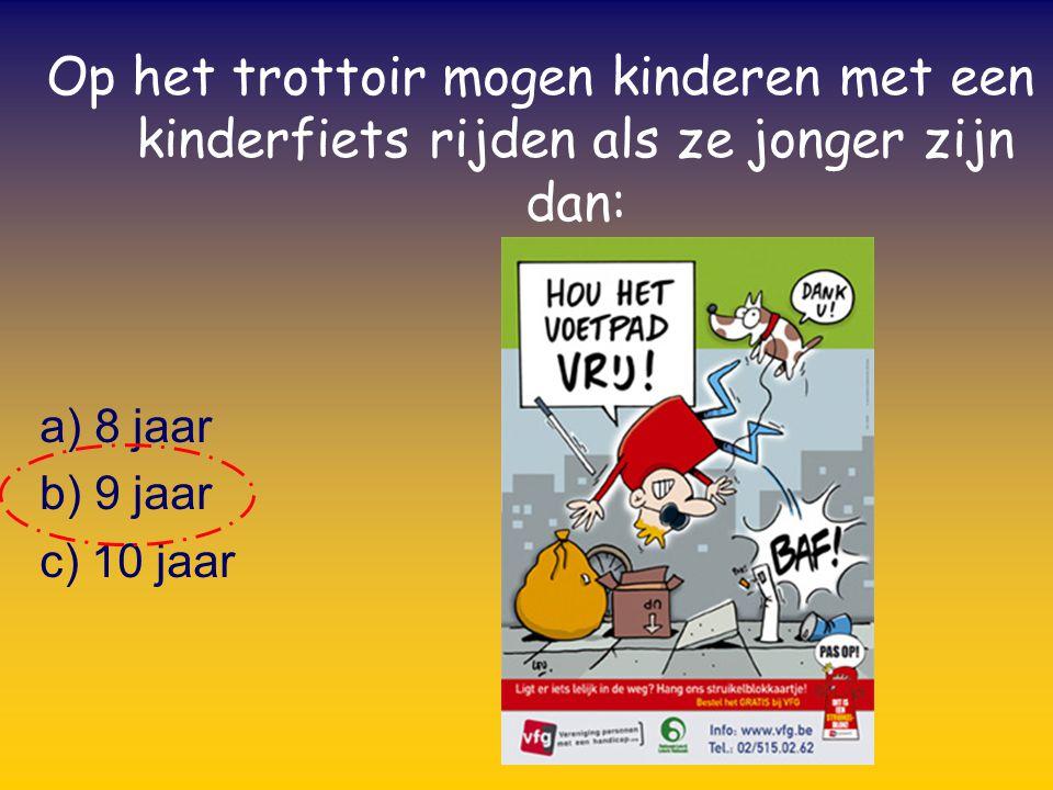 Op het trottoir mogen kinderen met een kinderfiets rijden als ze jonger zijn dan: a) 8 jaar b) 9 jaar c) 10 jaar