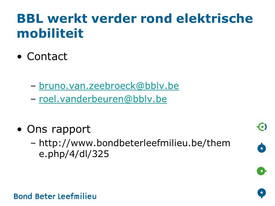 BBL werkt verder rond elektrische mobiliteit Contact –bruno.van.zeebroeck@bblv.bebruno.van.zeebroeck@bblv.be –roel.vanderbeuren@bblv.beroel.vanderbeur