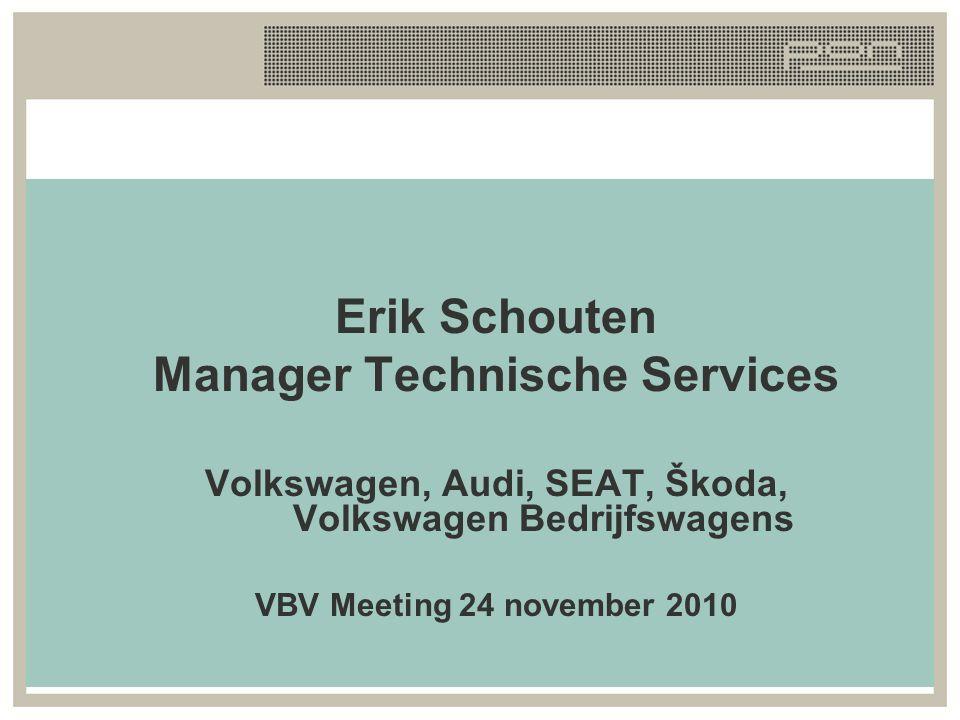 Erik Schouten Manager Technische Services Volkswagen, Audi, SEAT, Škoda, Volkswagen Bedrijfswagens VBV Meeting 24 november 2010