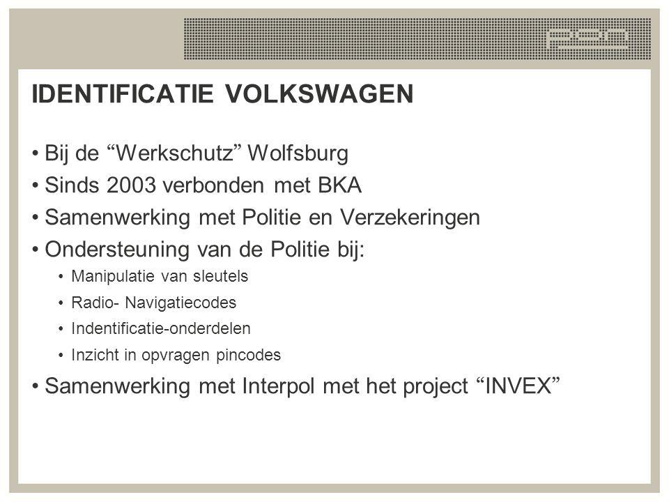 """IDENTIFICATIE VOLKSWAGEN Bij de """" Werkschutz """" Wolfsburg Sinds 2003 verbonden met BKA Samenwerking met Politie en Verzekeringen Ondersteuning van de P"""