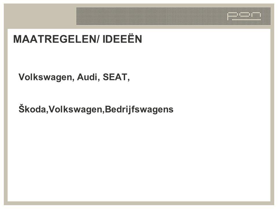 MAATREGELEN/ IDEEËN Volkswagen, Audi, SEAT, Škoda,Volkswagen,Bedrijfswagens