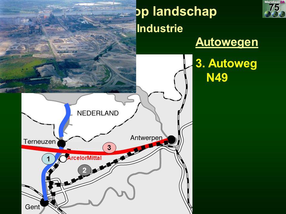 Autowegen 3. Autoweg N49 1 3 2 10.3 Invloed verkeer op landschap 10.3.2 Industrie ArcelorMittal75