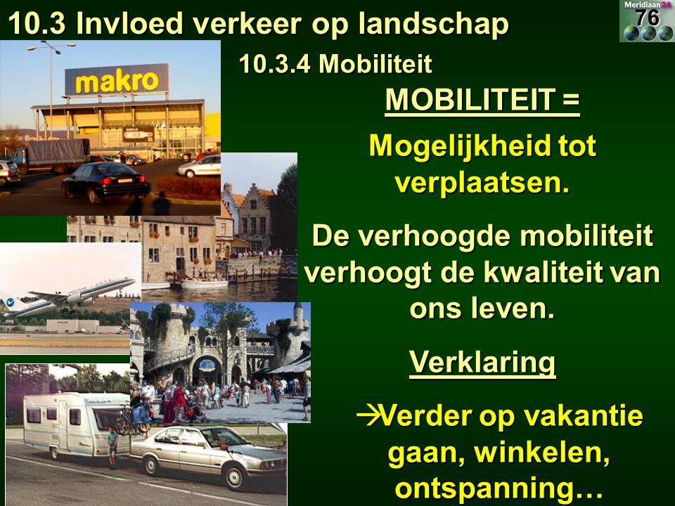 Mogelijkheid tot verplaatsen. De verhoogde mobiliteit verhoogt de kwaliteit van ons leven. Verklaring  Verder op vakantie gaan, winkelen, ontspanning