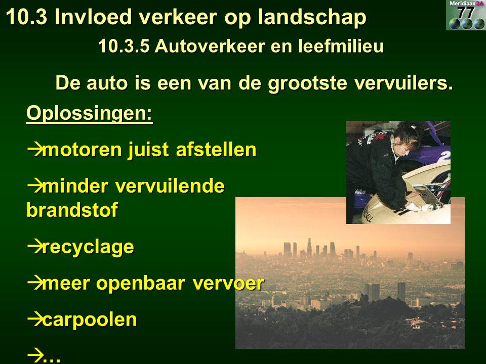 De auto is een van de grootste vervuilers. De auto is een van de grootste vervuilers. Oplossingen:  motoren juist afstellen  minder vervuilende bran