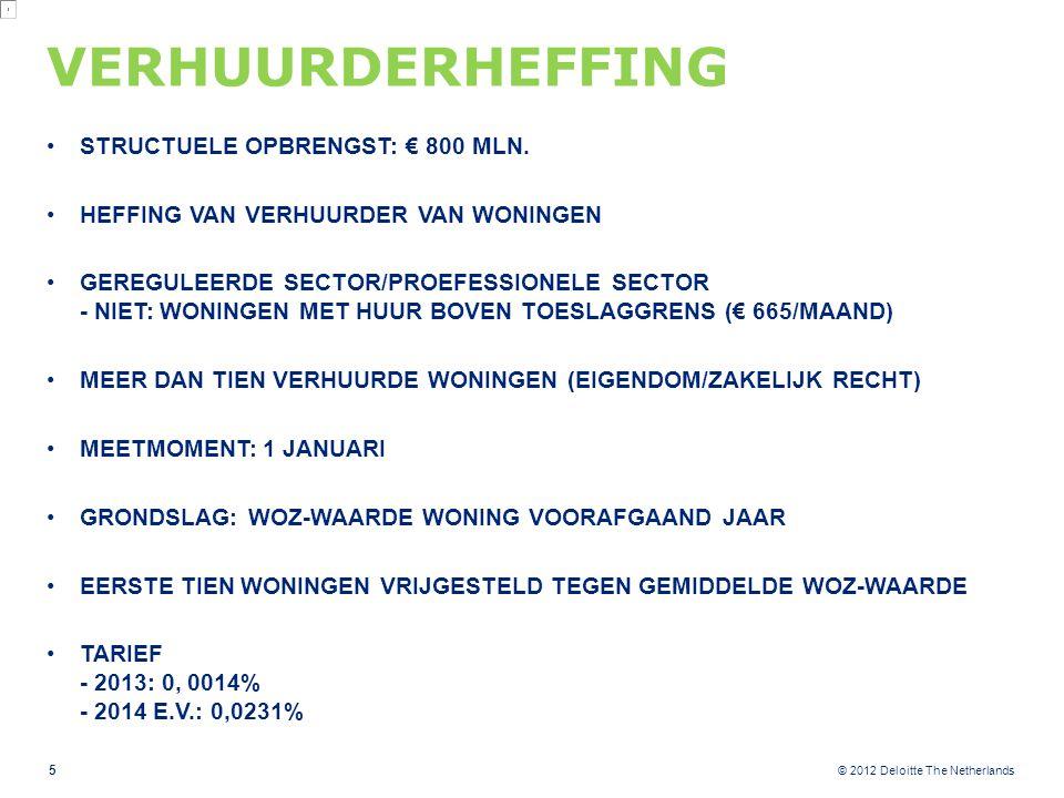 © 2012 Deloitte The Netherlands WOON-WERKVERKEER STRUCTURELE OPBRENGST € 1,3 MLD WOON-WERKVERKEER: PRIVÉ GEEN BELASTINGVRIJE VERGOEDING/VERSTREKKING WOON-WERKVERKEER AUTO VAN DE ZAAK: WOON-WERKVERKEER PRIVÉ; 500 KM-GRENS BLIJFT GEHANDHAAFD VERVOER VANWEGE WERKGEVER BEGRIP WOON-WERKVERKEER - BASIS OMZETBELASTING: VAST OVEREENGEKOMEN WERKPLAATS - AMBULANTE WERKNEMERS: MEESTAL GEEN VASTE WERKPLAATS - TEVENS WERPLEKKEN WAAR REGELMATIG EN IN BELANGRIJKE MATE WORDT GEWERKT - OOK BIJ MEER WERKPLAATSEN, TENZIJ ZEER KORTSTONDIG (20 DAGEN?) - JAARGRENS AMBULANTE WERKNEMERS - DETACHERINGEN: JAARGRENS 6