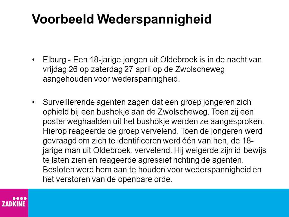 Voorbeeld Wederspannigheid Elburg - Een 18-jarige jongen uit Oldebroek is in de nacht van vrijdag 26 op zaterdag 27 april op de Zwolscheweg aangehoude