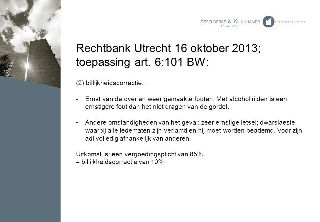 Rechtbank Utrecht 16 oktober 2013; toepassing art. 6:101 BW: (2) billijkheidscorrectie: -Ernst van de over en weer gemaakte fouten: Met alcohol rijden
