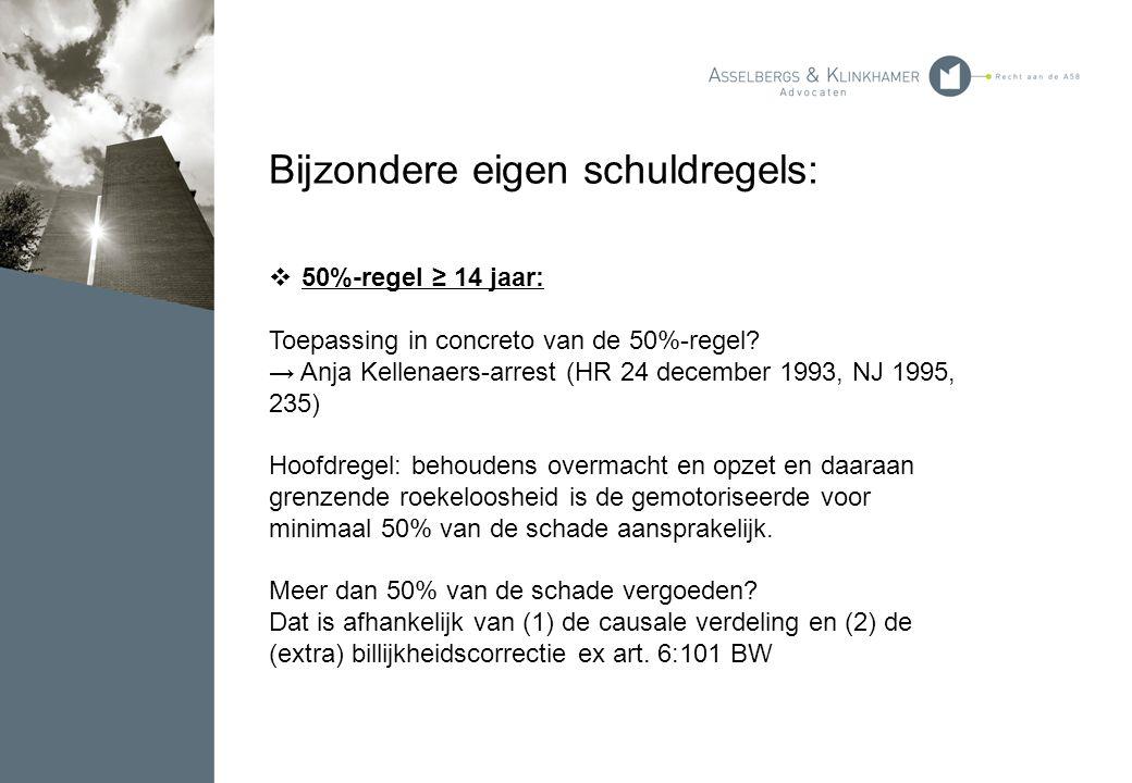 Bijzondere eigen schuldregels:  50%-regel ≥ 14 jaar: Toepassing in concreto van de 50%-regel? → Anja Kellenaers-arrest (HR 24 december 1993, NJ 1995,