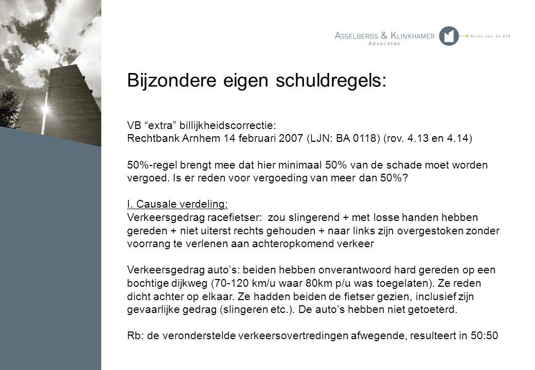 """Bijzondere eigen schuldregels: VB """"extra"""" billijkheidscorrectie: Rechtbank Arnhem 14 februari 2007 (LJN: BA 0118) (rov. 4.13 en 4.14) 50%-regel brengt"""