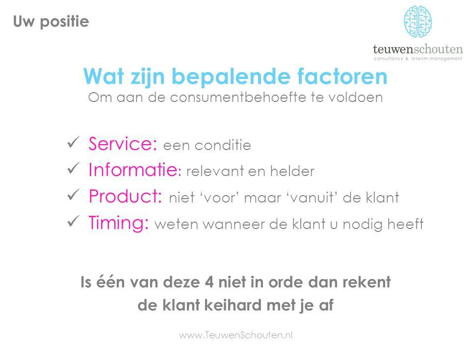 Wat zijn bepalende factoren Om aan de consumentbehoefte te voldoen Is één van deze 4 niet in orde dan rekent de klant keihard met je af Service: een c
