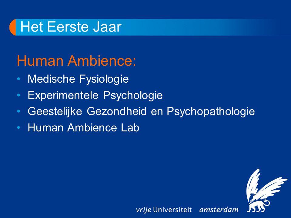 Het Eerste Jaar Human Ambience: Medische Fysiologie Experimentele Psychologie Geestelijke Gezondheid en Psychopathologie Human Ambience Lab