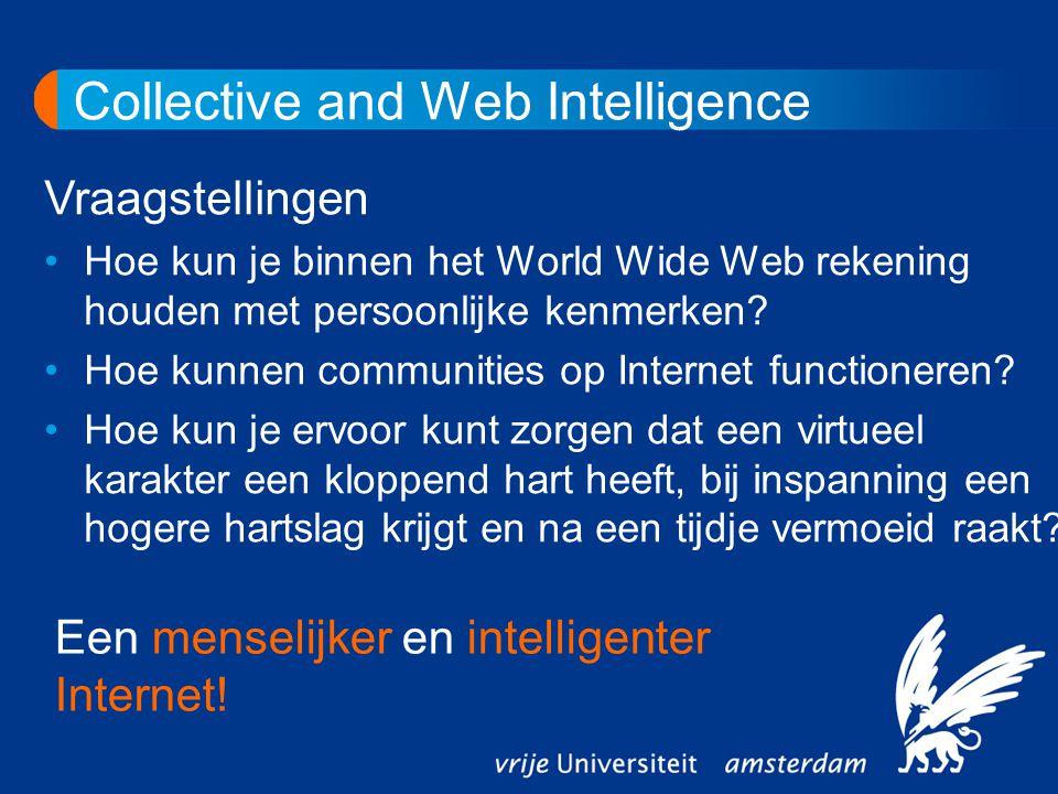 Collective and Web Intelligence Vraagstellingen Hoe kun je binnen het World Wide Web rekening houden met persoonlijke kenmerken.