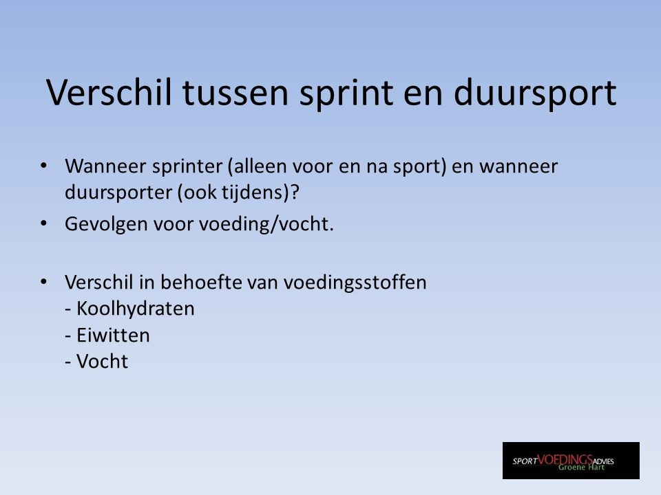 Verschil tussen sprint en duursport Wanneer sprinter (alleen voor en na sport) en wanneer duursporter (ook tijdens).