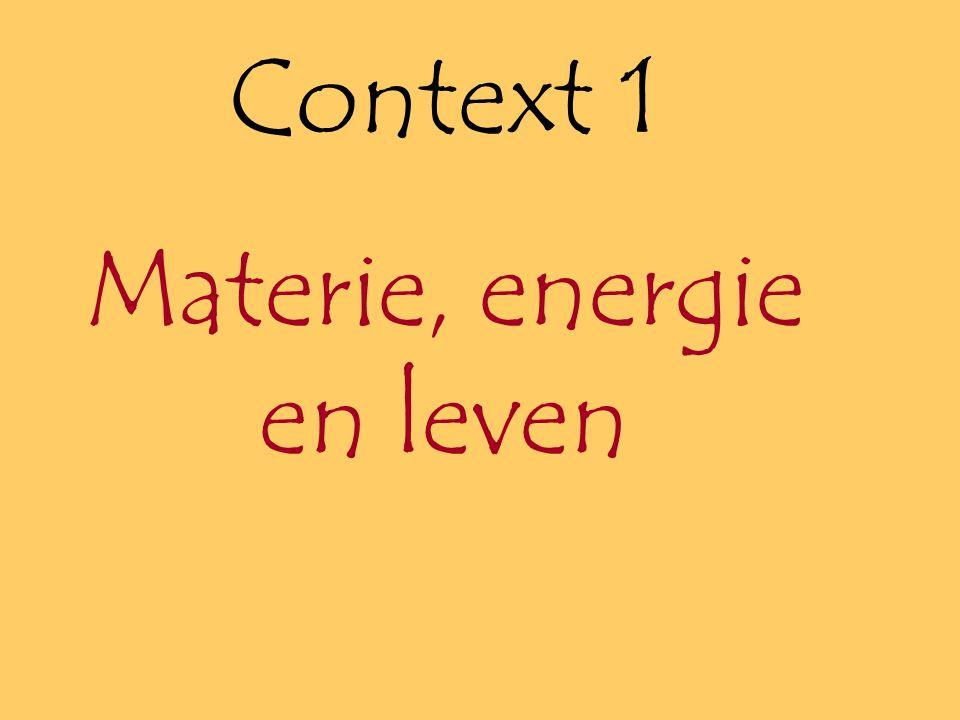 Context 1 Materie, energie en leven