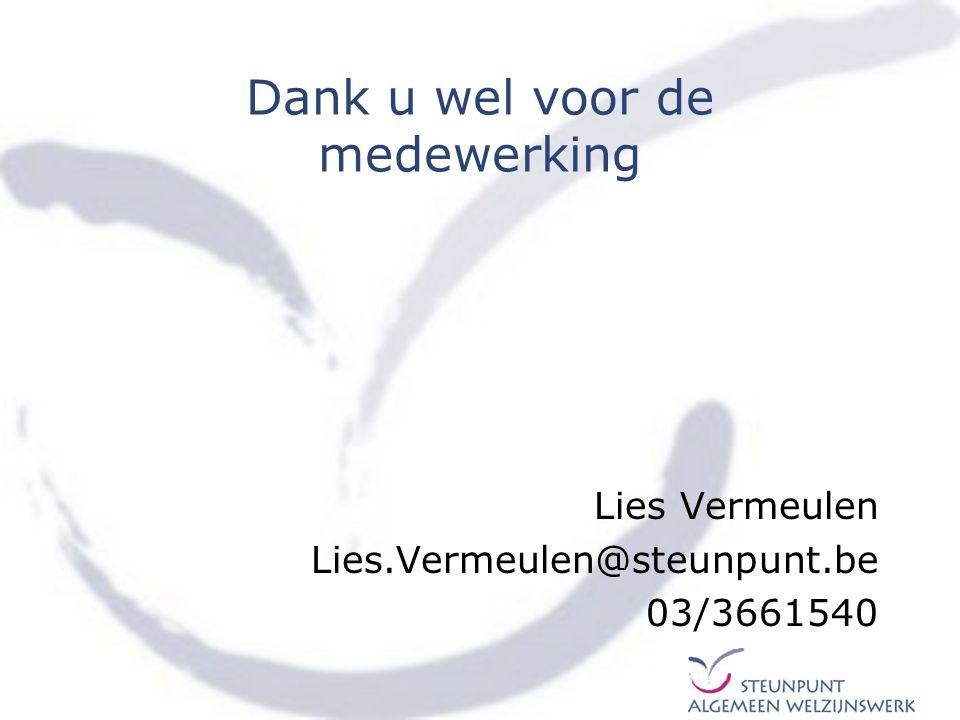 Dank u wel voor de medewerking Lies Vermeulen Lies.Vermeulen@steunpunt.be 03/3661540