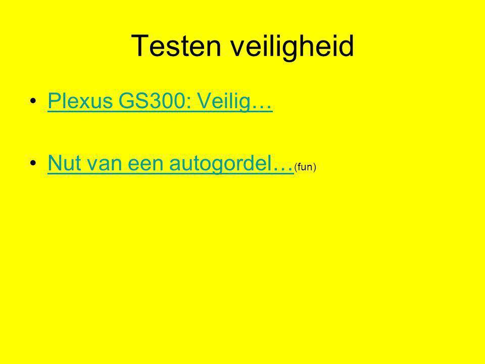 Testen veiligheid Plexus GS300: Veilig… Nut van een autogordel… (fun)Nut van een autogordel…