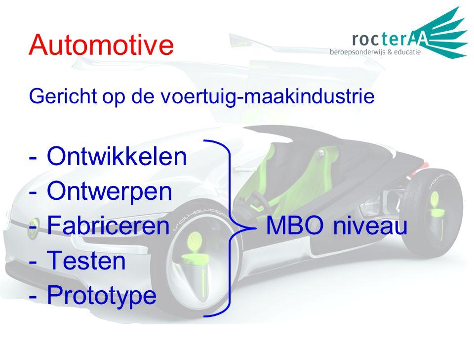 Automotive Gericht op de voertuig-maakindustrie -Ontwikkelen -Ontwerpen -FabricerenMBO niveau -Testen -Prototype