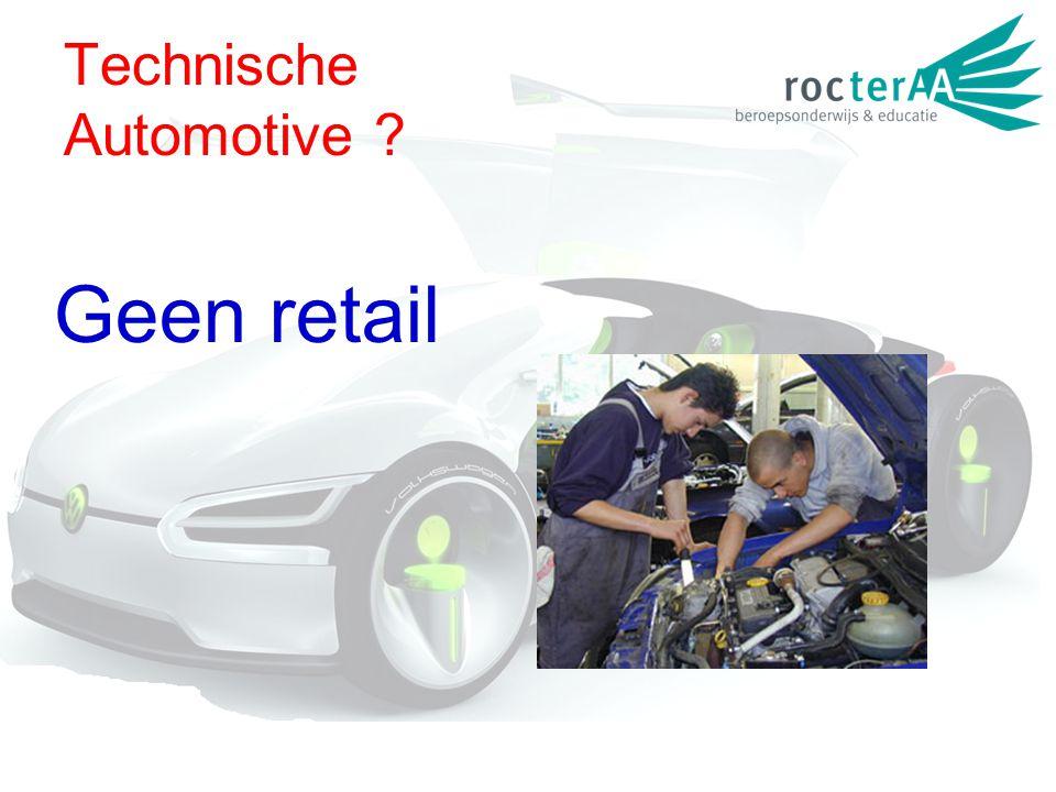 Technische Automotive ? Geen retail