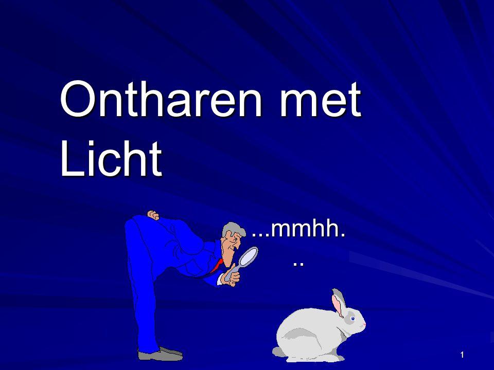 1 Ontharen met Licht...mmhh...