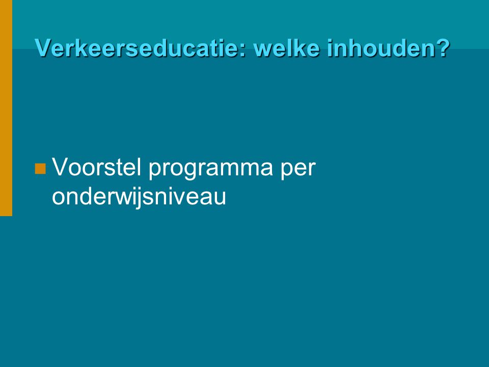 Verkeerseducatie: welke inhouden Voorstel programma per onderwijsniveau