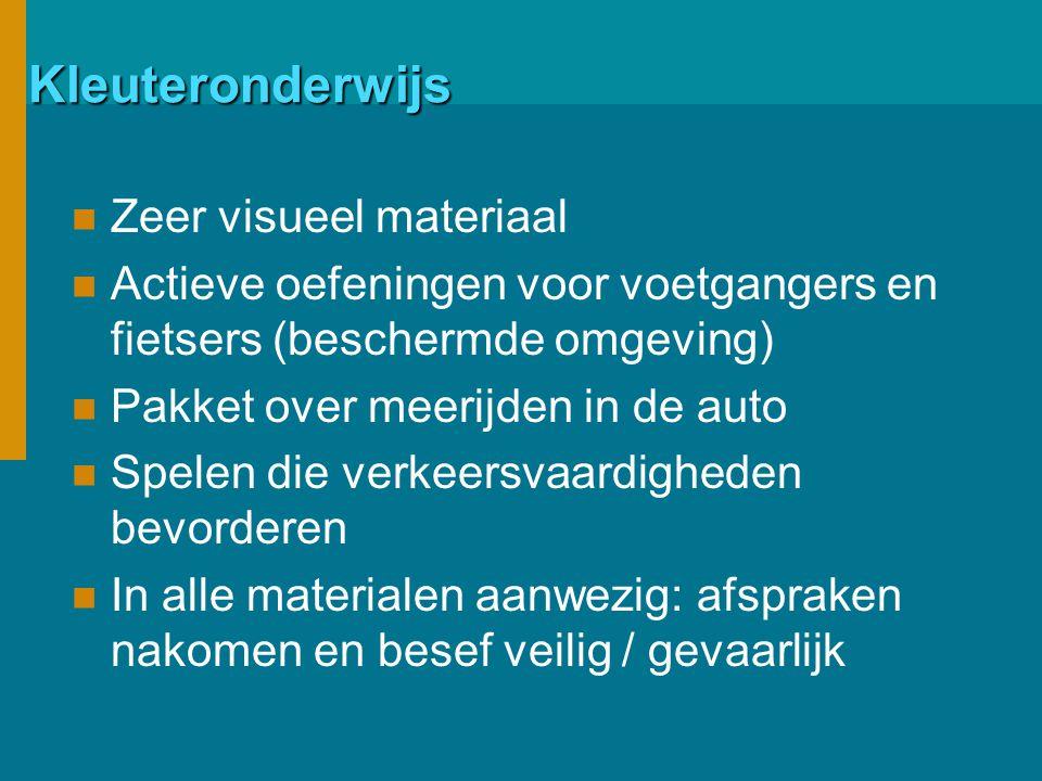 Kleuteronderwijs Zeer visueel materiaal Actieve oefeningen voor voetgangers en fietsers (beschermde omgeving) Pakket over meerijden in de auto Spelen die verkeersvaardigheden bevorderen In alle materialen aanwezig: afspraken nakomen en besef veilig / gevaarlijk
