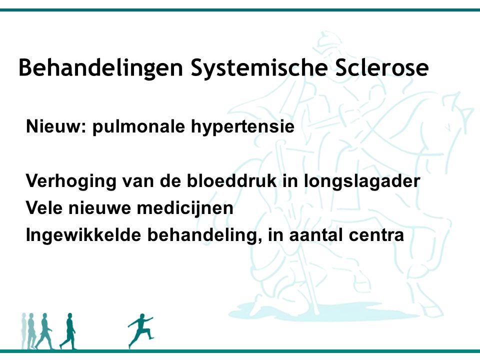 Behandelingen Systemische Sclerose Nieuw: pulmonale hypertensie Verhoging van de bloeddruk in longslagader Vele nieuwe medicijnen Ingewikkelde behandeling, in aantal centra