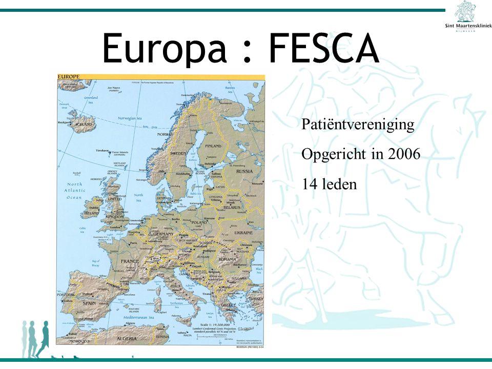 Europa : FESCA Patiëntvereniging Opgericht in 2006 14 leden