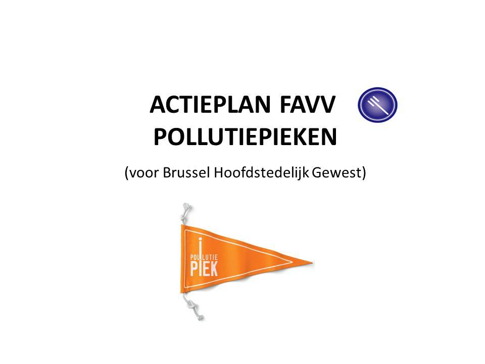 ACTIEPLAN FAVV POLLUTIEPIEKEN (voor Brussel Hoofdstedelijk Gewest)
