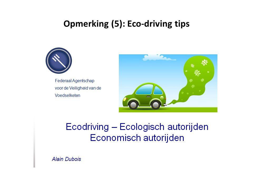 Opmerking (5): Eco-driving tips