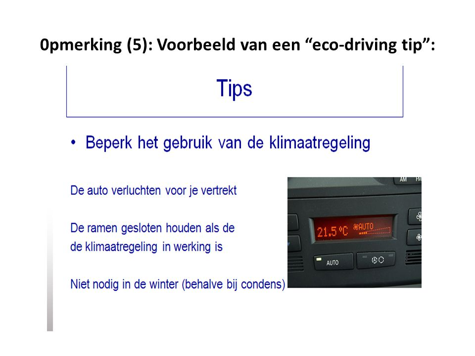 """0pmerking (5): Voorbeeld van een """"eco-driving tip"""":"""