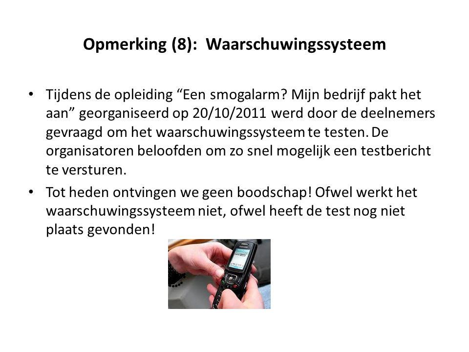 """Opmerking (8): Waarschuwingssysteem Tijdens de opleiding """"Een smogalarm? Mijn bedrijf pakt het aan"""" georganiseerd op 20/10/2011 werd door de deelnemer"""