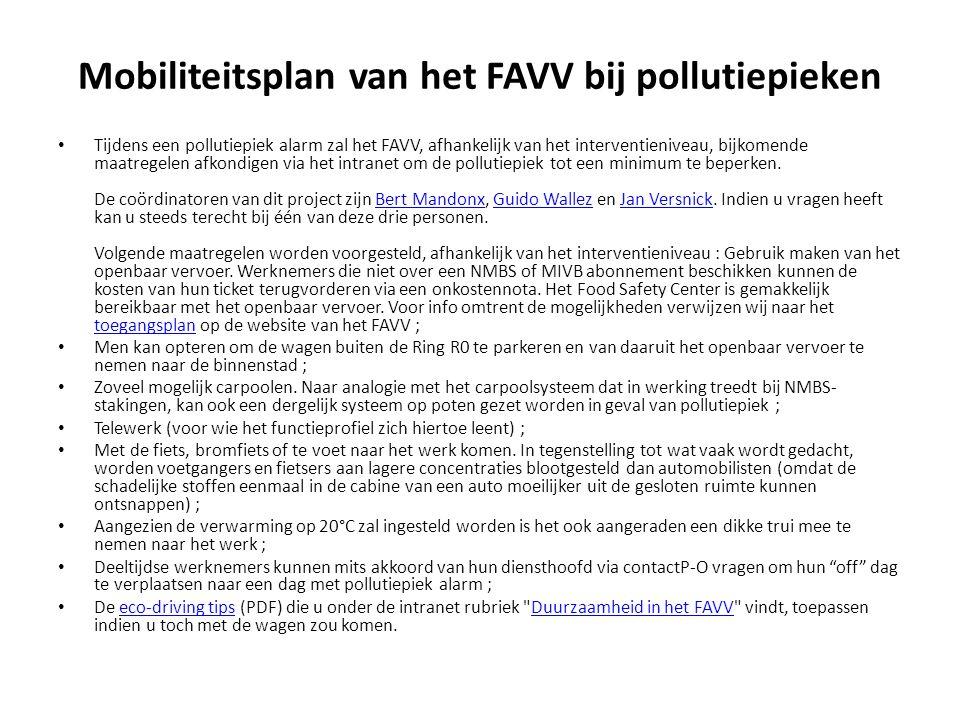 Tijdens een pollutiepiek alarm zal het FAVV, afhankelijk van het interventieniveau, bijkomende maatregelen afkondigen via het intranet om de pollutiepiek tot een minimum te beperken.