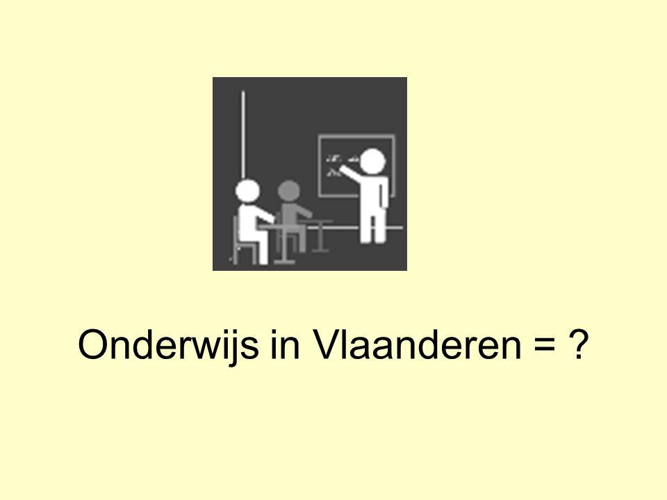Onderwijs in Vlaanderen = ?