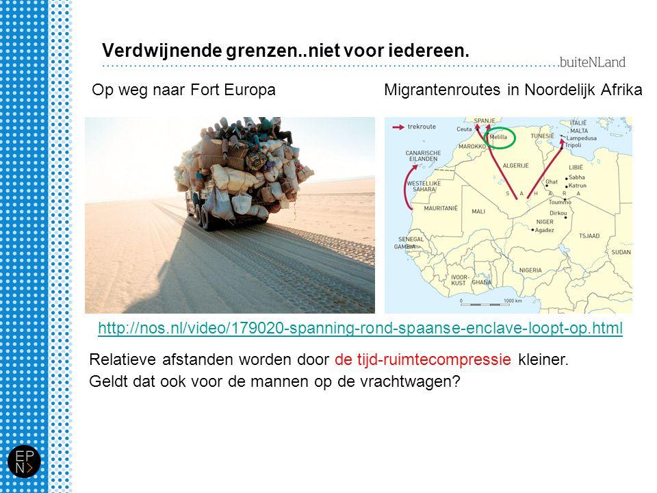 Verdwijnende grenzen..niet voor iedereen. Op weg naar Fort EuropaMigrantenroutes in Noordelijk Afrika Relatieve afstanden worden door de tijd-ruimteco