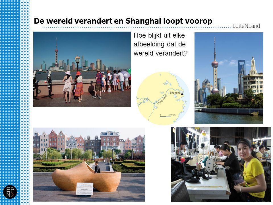De wereld verandert en Shanghai loopt voorop Hoe blijkt uit elke afbeelding dat de wereld verandert?