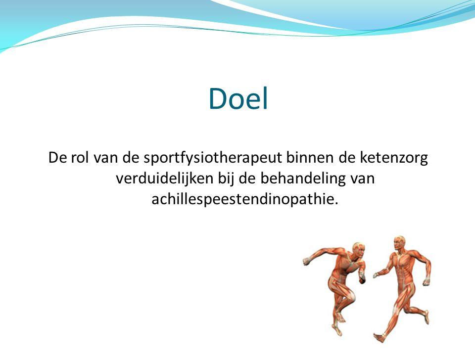 Doel De rol van de sportfysiotherapeut binnen de ketenzorg verduidelijken bij de behandeling van achillespeestendinopathie.