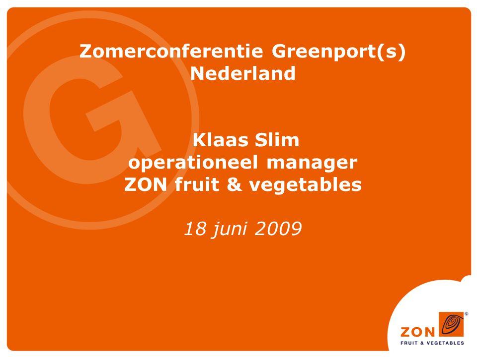 ZON fruit & vegetables Marketing- & verkooporganisatie van en voor producenten van tuinbouwproducten +/- 450 leden +/- 350 kopers Areaal: 480 ha glas, 3400 ha volle grond 170 medewerkers Omzet in 2008 € 283 miljoen