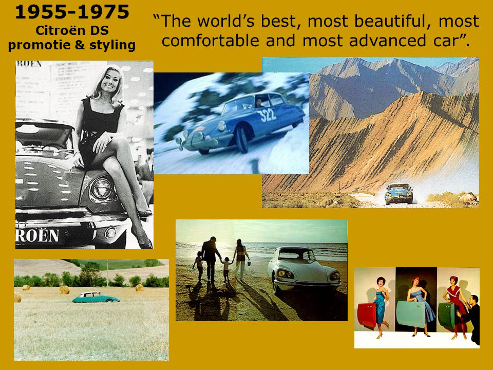 1955-1975 Citroën DS promotie & styling The world's best, most beautiful, most comfortable and most advanced car .