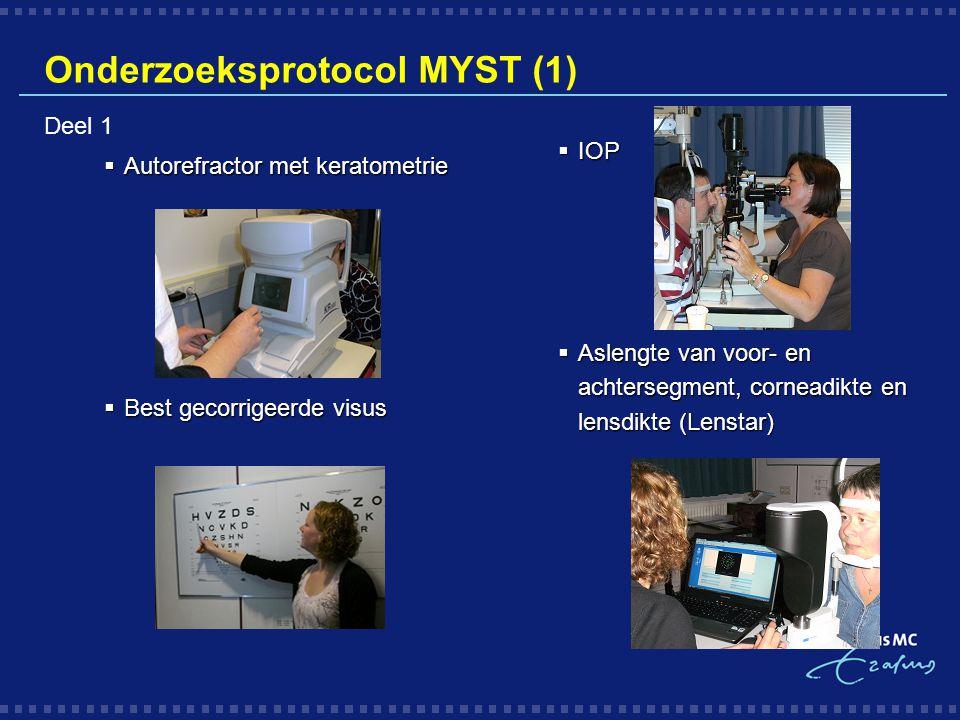 Onderzoeksprotocol MYST (1)  IOP  Aslengte van voor- en achtersegment, corneadikte en lensdikte (Lenstar) Deel 1  Autorefractor met keratometrie 
