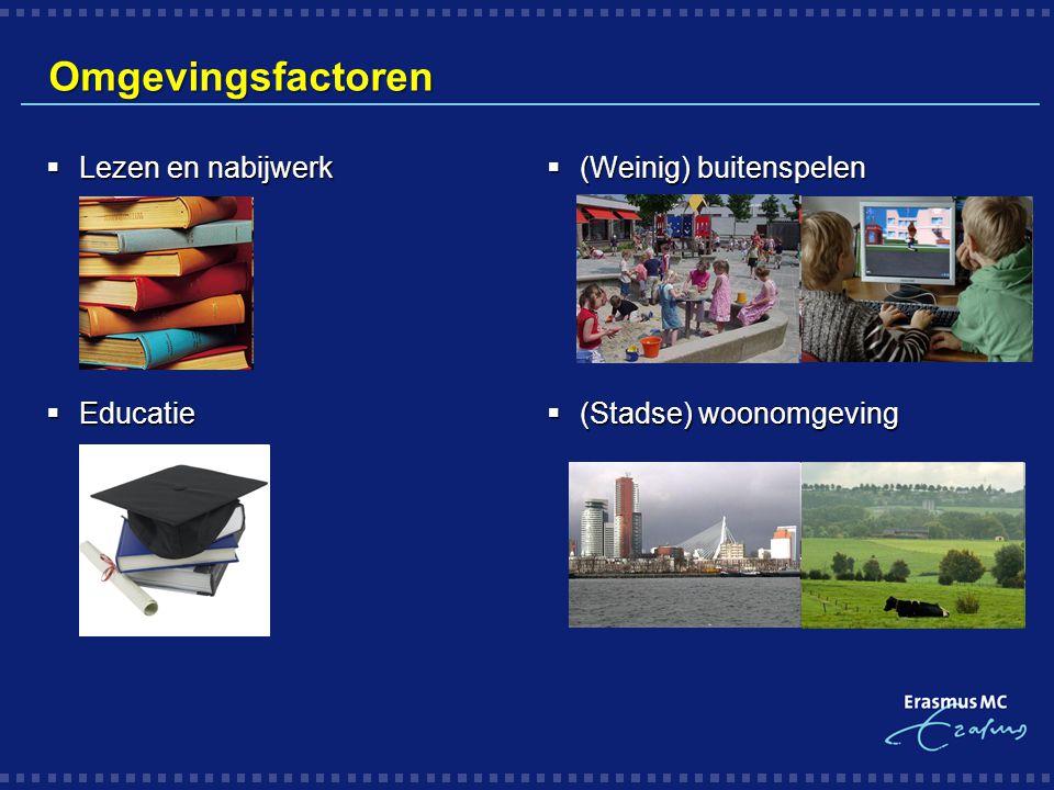 Omgevingsfactoren  Lezen en nabijwerk  Educatie  (Weinig) buitenspelen  (Stadse) woonomgeving