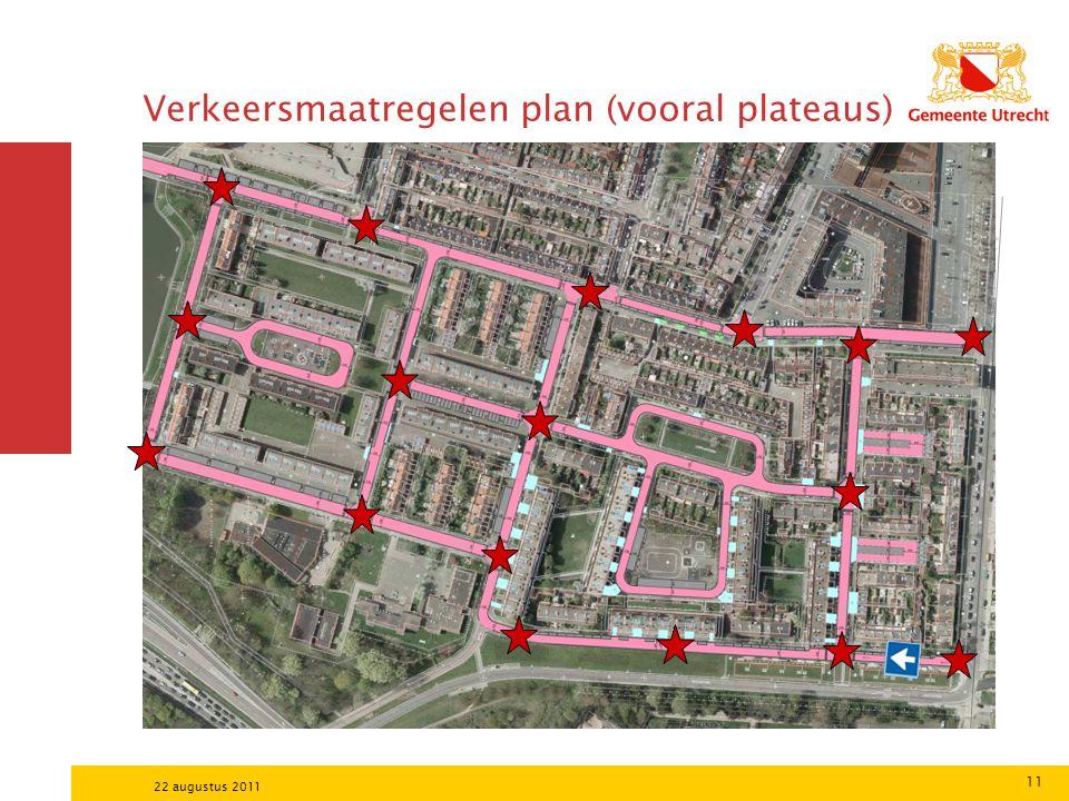 11 22 augustus 2011 Verkeersmaatregelen plan (vooral plateaus)