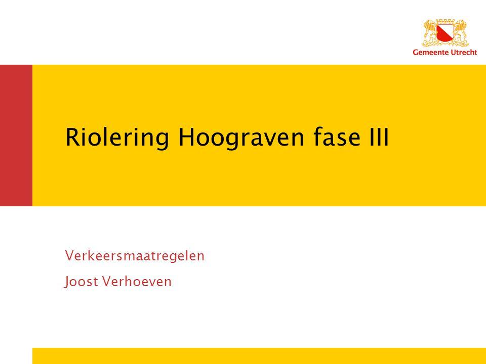 Riolering Hoograven fase III Verkeersmaatregelen Joost Verhoeven