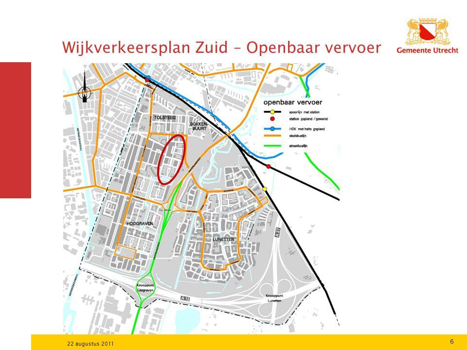 6 22 augustus 2011 Wijkverkeersplan Zuid – Openbaar vervoer